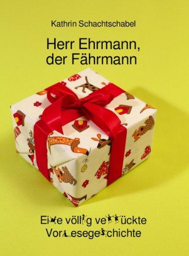 Herr Ehrmann, der Fährmann: Eine völlig verrück...
