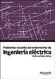 Problemas resueltos de ingeniería eléctrica (Ingenieria (paraninfo))