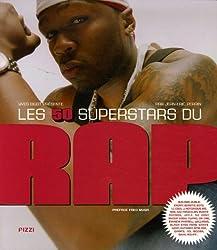 Les 50 superstars du Rap