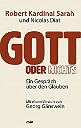 Gott oder nichts: Ein Gespräch über den Glauben (German Edition)