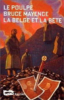 La Belge et la bête (Le Poulpe t. 64) par [Mayence, Bruce]