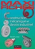 Maxi-fiches de construction mécanique et de dessin industriel - En 44 fiches