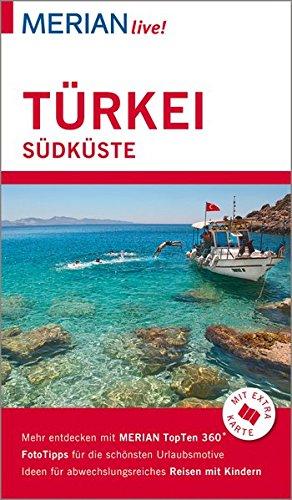 MERIAN live! Reiseführer Türkei Südküste: Mit Extra-Karte zum Herausnehmen
