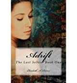 [ ADRIFT: THE LAST SELKIE ] BY Reeves, Elizabeth A ( AUTHOR )Aug-25-2012 ( Paperback )