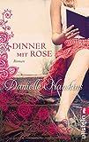 Dinner mit Rose: Roman