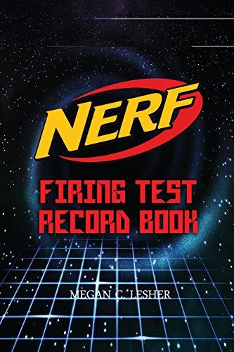 Preisvergleich Produktbild NERF FIRING TEST RECORD BOOK Version 1.3.2: Nerf Guns Attachments