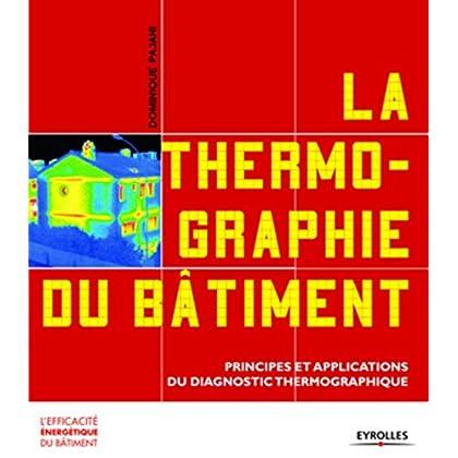 La thermographie du bâtiment: Principes et applications du diagnostic thermographique
