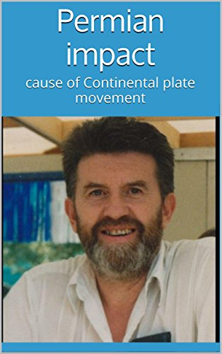 Permian impact: cause of Continental plate movement (English Edition)