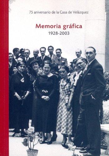 Memoria Grafica 1928-2003. 75 Anniversaire Casa de Velázquez par Collectif