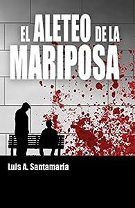 El aleteo de la mariposa par  Luis A. Santamaria