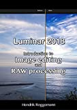 Luminar 2018 – Introduction to image editing and RAW processing (English Edition)