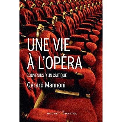 Une vie à l'opéra: souvenirs d'un critique (Musique)