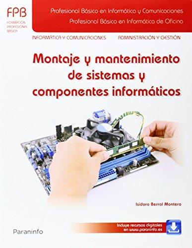 Montaje y mantenimiento de sistemas y componentes informáticos (Informatica Y Comunicaciones)