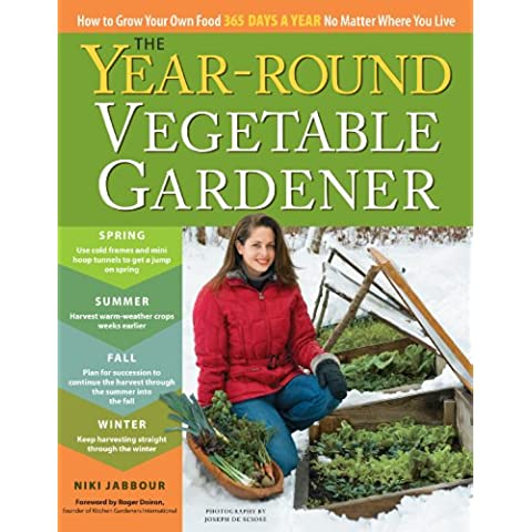 The Year-Round Vegetable Gardener: How to Grow