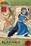 The Earth Kingdom Chronicles: The Tale of Katara (Avatar, the Last Airbender: the Earth Kingdom Chronicles, Band 6)