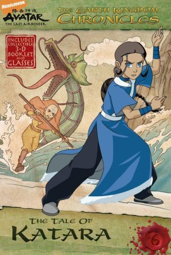 The Earth Kingdom Chronicles: The Tale of Katara [With 3-D Glasses and Booklet] (Avatar: The Last Airbender)