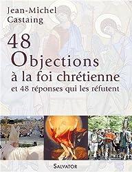 48 objections a la foi chrétienne et 48 réponses qui les réfutent