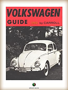 VOLKSWAGEN Guide: Service and Secrets of the World' Most Talked-About Small Car (History of the Automobile) by [Bill Carroll]