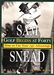Golf Begins at Forty by Sam Snead (1995-04-01)