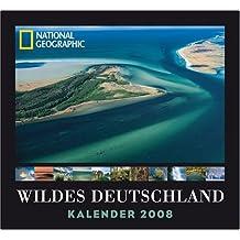 National Geographic Kalender 2008 - Wildes Deutschland