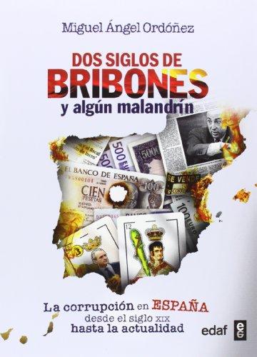 Dos siglos de bribones y algun malandrin / Two centuries of rascals and some rogue por Miguel Angel Ordonez