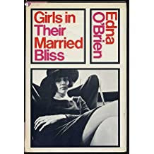 Girls in Their Married Bliss by Edna O'Brien (1964-12-05)