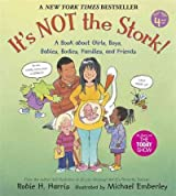 (IT'S NOT THE STORK: A BOOK ABOUT GIRLS, BOYS, BABIES, BODIES, FAMILIES AND FRIENDS ) By Harris, Robie H. (Author) Paperback Published on (08, 2008)