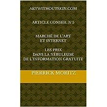 ARtWithoutskin.com   Article conseil N°5   Marché de l'art et Internet  les prix dans la nébuleuse de l'information gratuite (ArtWithoutSkin.com - Les articles conseil )