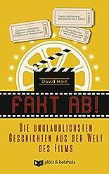 Fakt ab!: Die unglaublichsten Geschichten aus der Welt des Films hier kaufen