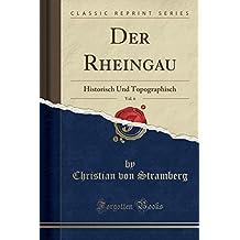 Der Rheingau, Vol. 6: Historisch Und Topographisch (Classic Reprint)