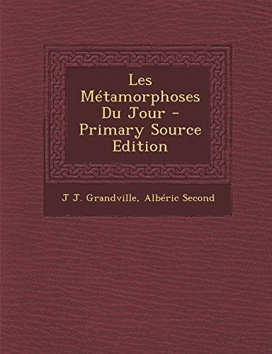 Les Metamorphoses Du Jour - Primary Source Edition