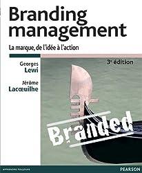 Branding Management: La marque, de l'idée à l'action