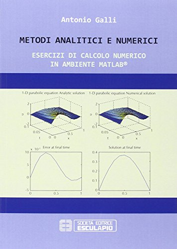 Metodi analitici e numerici. Esercizi di calcolo numerico in ambiente Matlab pdf