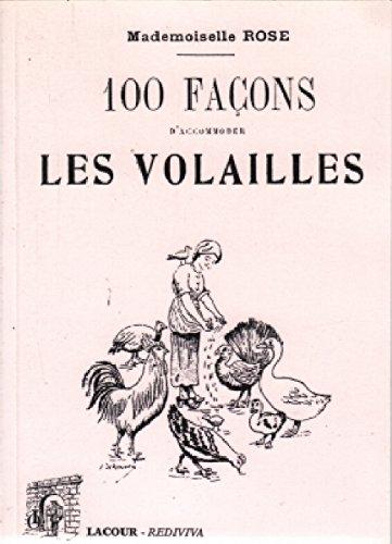 100 façons d'accommoder les volailles par Mademoiselle Rose