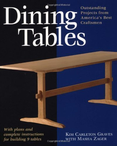 Dining Tables (Furniture Projects) by Kim Carleton Graves, Masha Zager (2002) Paperback