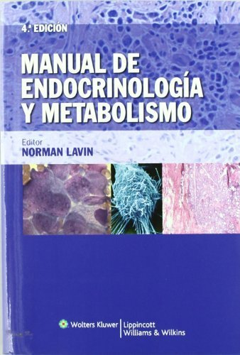 Manual de endocrinolog¨ªa y metabolismo (Spanish Edition) Spanish Language Pro Edition by Lavin, Norman (2010) Paperback