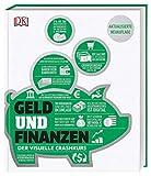 #dkinfografik. Geld und Finanzen: Der visuelle Crashkurs. Aktualisierte Neuauflage