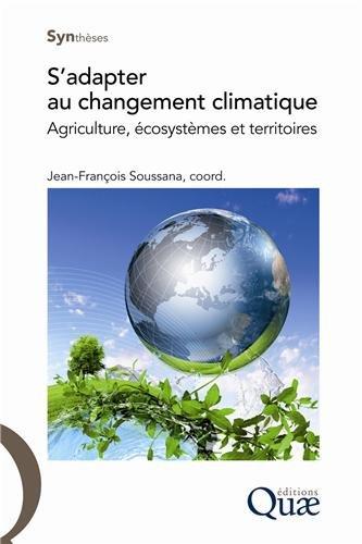S'adapter au changement climatique: Agriculture, cosystmes et territoires.