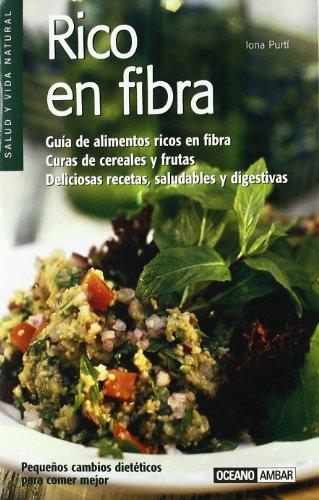 Rico en fibra: Deliciosas recetas, saludables y digestivas (Salud y