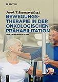 Bewegungstherapie in der onkologischen Prähabilitation: Cancer Prehabilitation