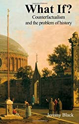 What If?: Counterfactualism and the Problem of History