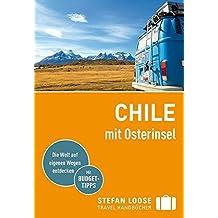 Stefan Loose Reiseführer Chile mit Osterinsel: mit Reiseatlas