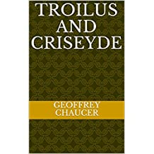 Troilus and Criseyde (English Edition)