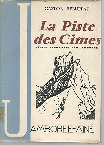 Gaston Rebuffat. La Piste des cimes : . Illustrations de Ghislain de La Mairieu. Dessin... de J.-L. Breton par Gaston Rébuffat