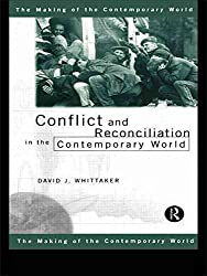 [(Conflict and Reconciliation in the Contemporary World)] [By (author) David J. Whittaker] published on (September, 1999)