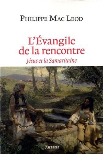 L'Évangile de la rencontre: Jésus et la Samaritaine