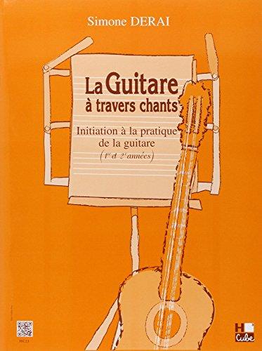La guitare à travers chants - Initiation à la pratique de la guitare (1ère et 2è années)