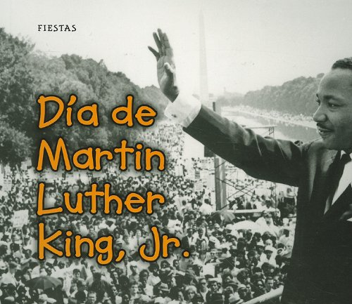 Dia de Martin Luther King, Jr. / Martin Luther King Jr. Day (Bellota: Fiesta / Acorn: Holidays and Festivals) por Rebecca Rissman