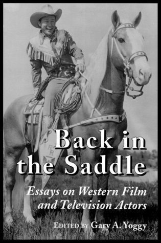 Back in the Saddle: Essays on Western Fi...