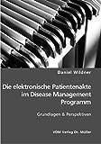 Die elektronische Patientenakte im Disease Management Programm: Grundlagen & Perspektiven